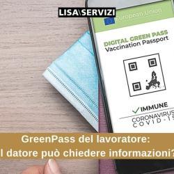 GreenPass del lavoratore: Il datore può chiedere informazioni?